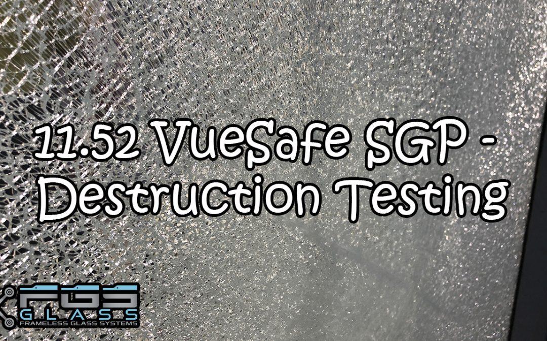 VueSafe 11.52 SGP Destructive Testing